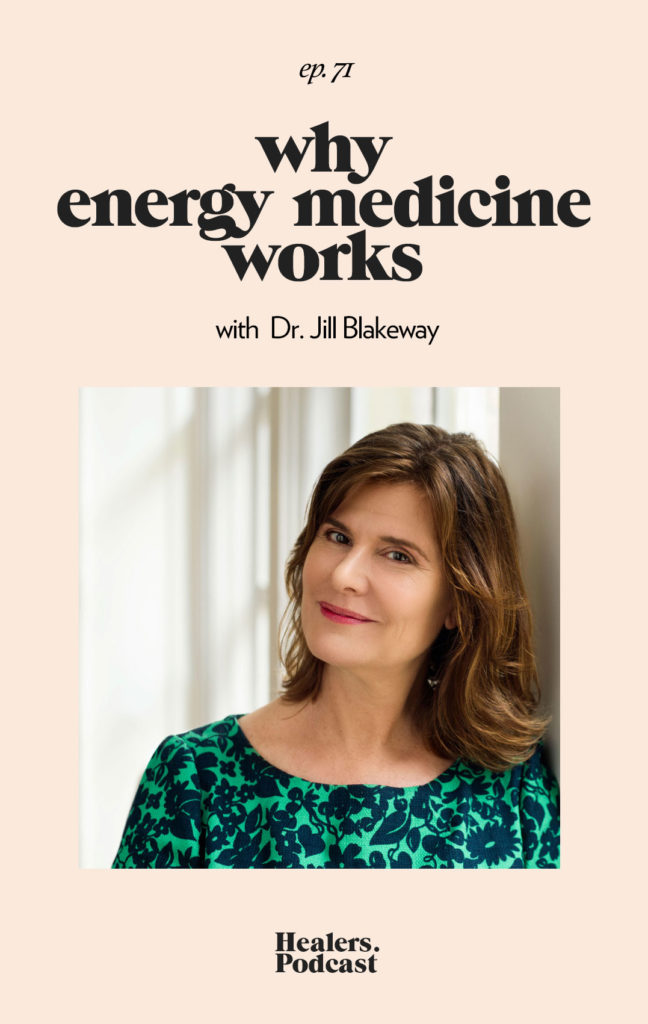 Episode 71: Why Energy Medicine Works with Dr. Jill Blakeway | HealersWanted.com 🙏🏻 We're not here to fix you, because you aren't broken. We're here to help you heal yourself. Our trusted holistic guides, virtual healing experiences, and spiritually curious community will support you wherever you are on the journey.