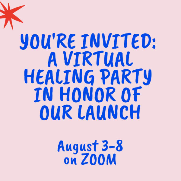 August 3-8: Virtual Healing Party!