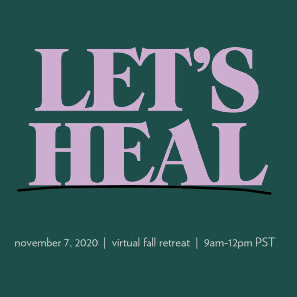 11/7: Let's Heal (Virtual) Fall Retreat